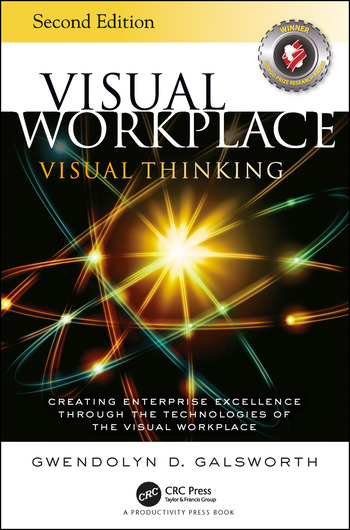 Visual Workplace Visual Thinking Creating Enterprise Excellence Through the Technologies of the Visual Workplace, Second Edition book cover