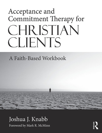 Acceptance and Commitment Therapy for Christian Clients A Faith-Based Workbook book cover