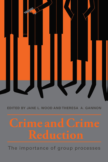 Crime and Crime Reduction The importance of group processes book cover