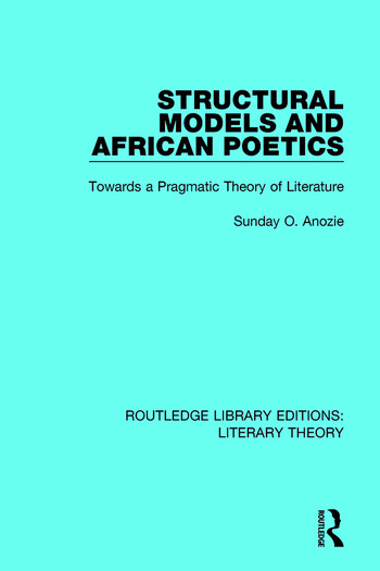 Structural Models and African Poetics Towards a Pragmatic Theory of Literature book cover