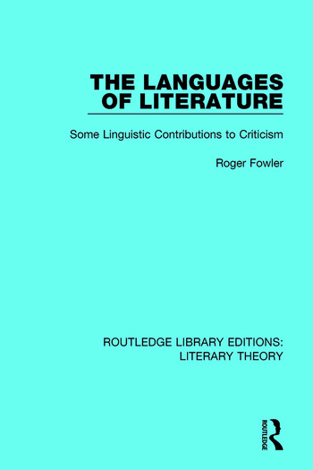 The Languages of Literature Some Linguistic Contributions to Criticism book cover