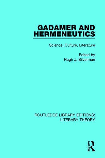 Gadamer and Hermeneutics Science, Culture, Literature book cover