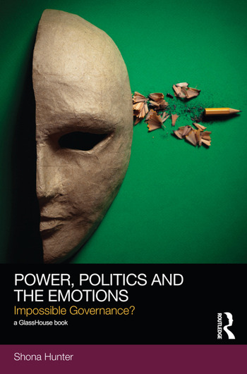 Power, Politics and the Emotions Impossible Governance? book cover