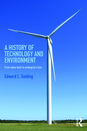 A History of Technology and Environment From stone tools to ecological crisis book cover