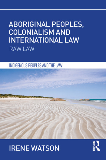 Aboriginal Peoples, Colonialism and International Law Raw Law book cover