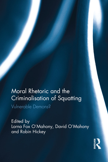 Moral Rhetoric and the Criminalisation of Squatting Vulnerable Demons? book cover