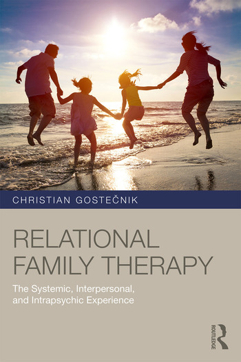 Relational Family Therapy The Systemic, Interpersonal, and Intrapsychic Experience book cover