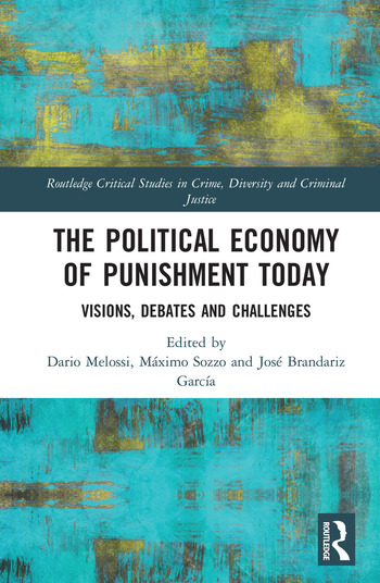The Political Economy of Punishment Today Visions, Debates and Challenges book cover