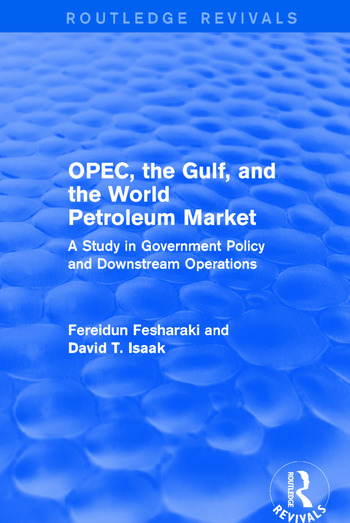 OPEC, the Gulf, and the World Petroleum Market (Routledge Revivals) A Study in Government Policy and Downstream Operations book cover