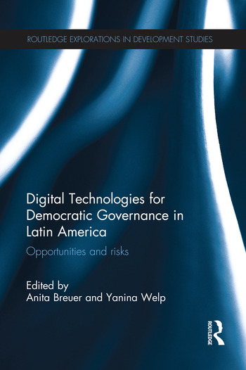 Digital Technologies for Democratic Governance in Latin America Opportunities and Risks book cover