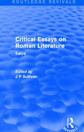Critical Essays On Roman Literature Satire Crc Press Book