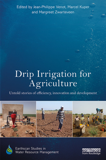 Drip Irrigation for Agriculture Untold Stories of Efficiency, Innovation and Development book cover