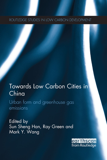 Towards Low Carbon Cities in China Urban Form and Greenhouse Gas Emissions book cover