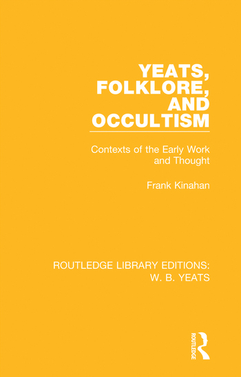 Yeats, Folklore and Occultism Contexts of the Early Work and Thought book cover