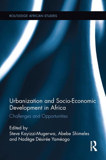 Urbanization and Socio-Economic Development in Africa Challenges and Opportunities book cover