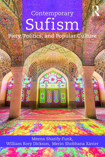 Contemporary Sufism Piety, Politics, and Popular Culture book cover