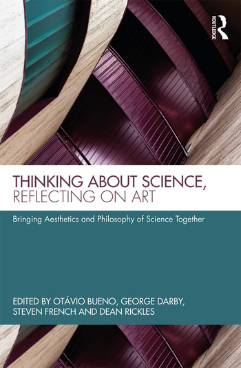 Thinking about Science, Reflecting on Art Bringing Aesthetics and Philosophy of Science Together book cover
