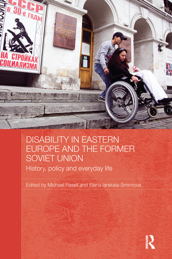 Disability in Eastern Europe and the Former Soviet Union History, policy and everyday life book cover