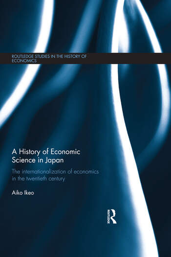 A History of Economic Science in Japan The Internationalization of Economics in the Twentieth Century book cover