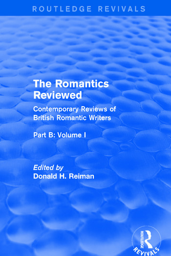 The Romantics Reviewed Contemporary Reviews of British Romantic Writers. Part B: Byron and Regency Society poets - Volume I book cover