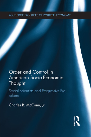 Order and Control in American Socio-Economic Thought Social Scientists and Progressive-Era Reform book cover