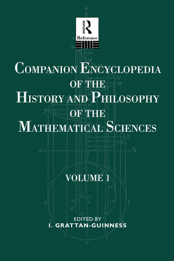Companion Encyclopedia of the History and Philosophy of the Mathematical Sciences Volume One book cover