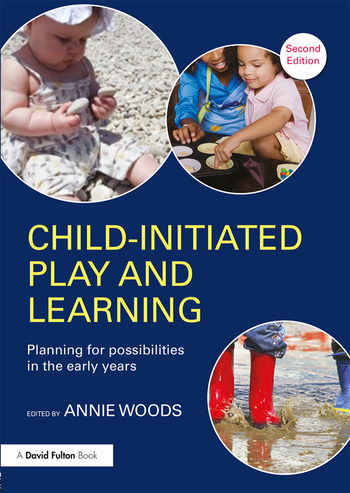 Child-Initiated Play and Learning Planning for possibilities in the early years book cover