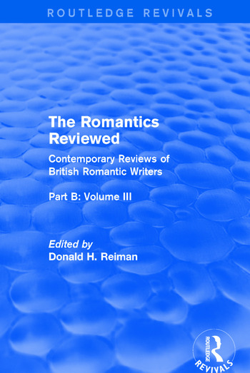 The Romantics Reviewed Contemporary Reviews of British Romantic Writers. Part B: Byron and Regency Society poets - Volume III book cover