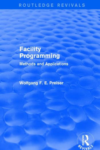 Facility Programming (Routledge Revivals) Methods and Applications book cover