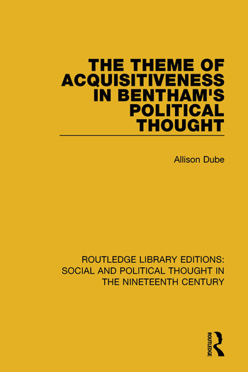 The Theme of Acquisitiveness in Bentham's Political Thought book cover