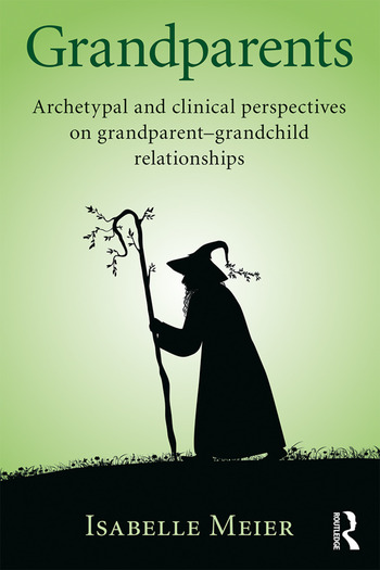Grandparents Archetypal and clinical perspectives on grandparent-grandchild relationships book cover
