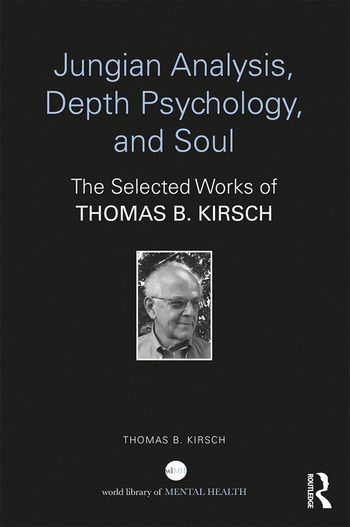 Jungian Analysis, Depth Psychology, and Soul The Selected Works of Thomas B. Kirsch book cover