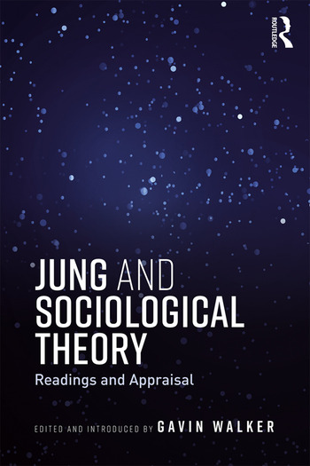 Jung and Sociological Theory Readings and Appraisal book cover