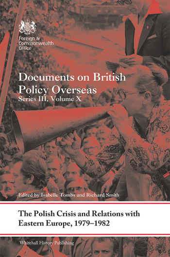 The Polish Crisis and Relations with Eastern Europe, 1979-1982 Documents on British Policy Overseas, Series III, Volume X book cover