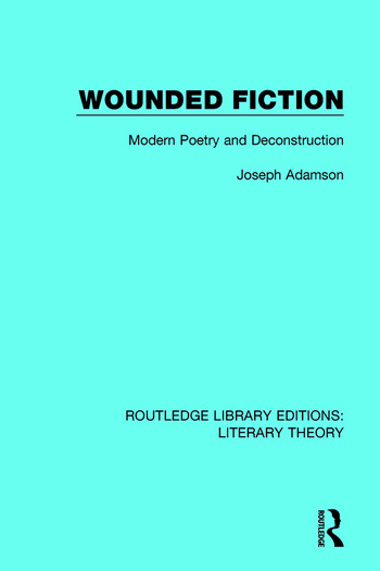 Wounded Fiction Modern Poetry and Deconstruction book cover