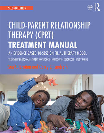 Child-Parent Relationship Therapy (CPRT) Treatment Manual An Evidence-Based 10-Session Filial Therapy Model book cover