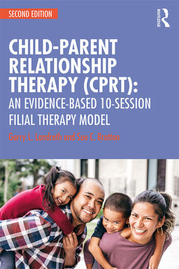 Child-Parent Relationship Therapy (CPRT) An Evidence-Based 10-Session Filial Therapy Model book cover