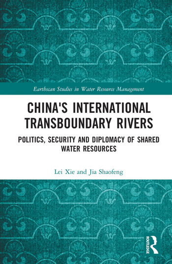 China's International Transboundary Rivers Politics, Security and Diplomacy of Shared Water Resources book cover