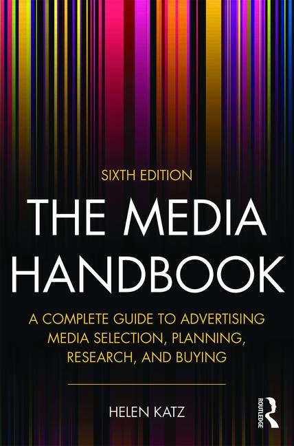 The Media Handbook A Complete Guide to Advertising Media Selection, Planning, Research, and Buying book cover