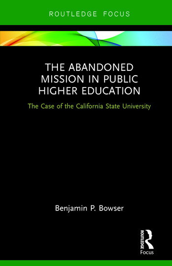The Abandoned Mission in Public Higher Education The Case of the California State University book cover