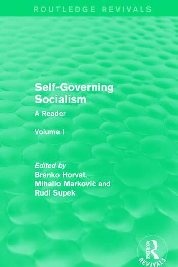 Self-Governing Socialism A Reader: Volume I book cover