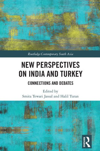 New Perspectives on India and Turkey Connections and Debates book cover