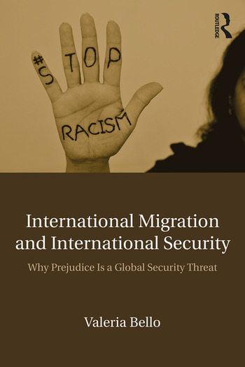International Migration and International Security Why Prejudice Is a Global Security Threat book cover