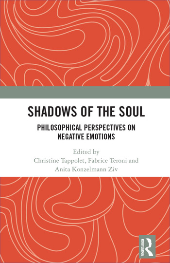 Shadows of the Soul Philosophical Perspectives on Negative Emotions book cover