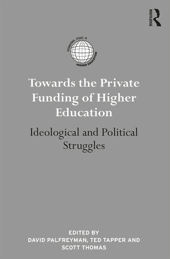 Towards the Private Funding of Higher Education Ideological and Political Struggles book cover