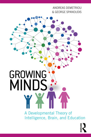 Growing Minds A Developmental Theory of Intelligence, Brain, and Education book cover