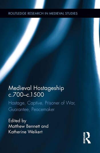 Medieval Hostageship c.700-c.1500 Hostage, Captive, Prisoner of War, Guarantee, Peacemaker book cover