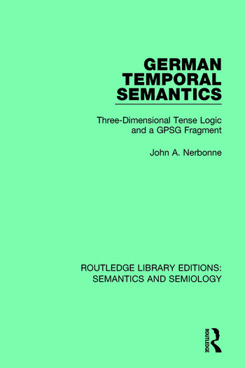 German Temporal Semantics Three-Dimensional Tense Logic and a GPSG Fragment book cover