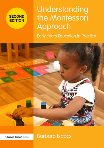 Understanding the Montessori Approach Early Years Education in Practice book cover