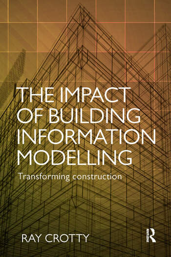 The Impact of Building Information Modelling Transforming Construction book cover